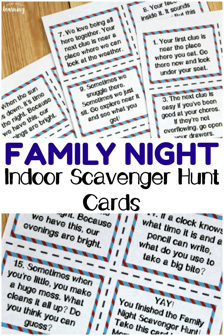 Make the most of family night with these fun indoor scavenger hunt cards! Hide them around the house and award a prize to the winner!