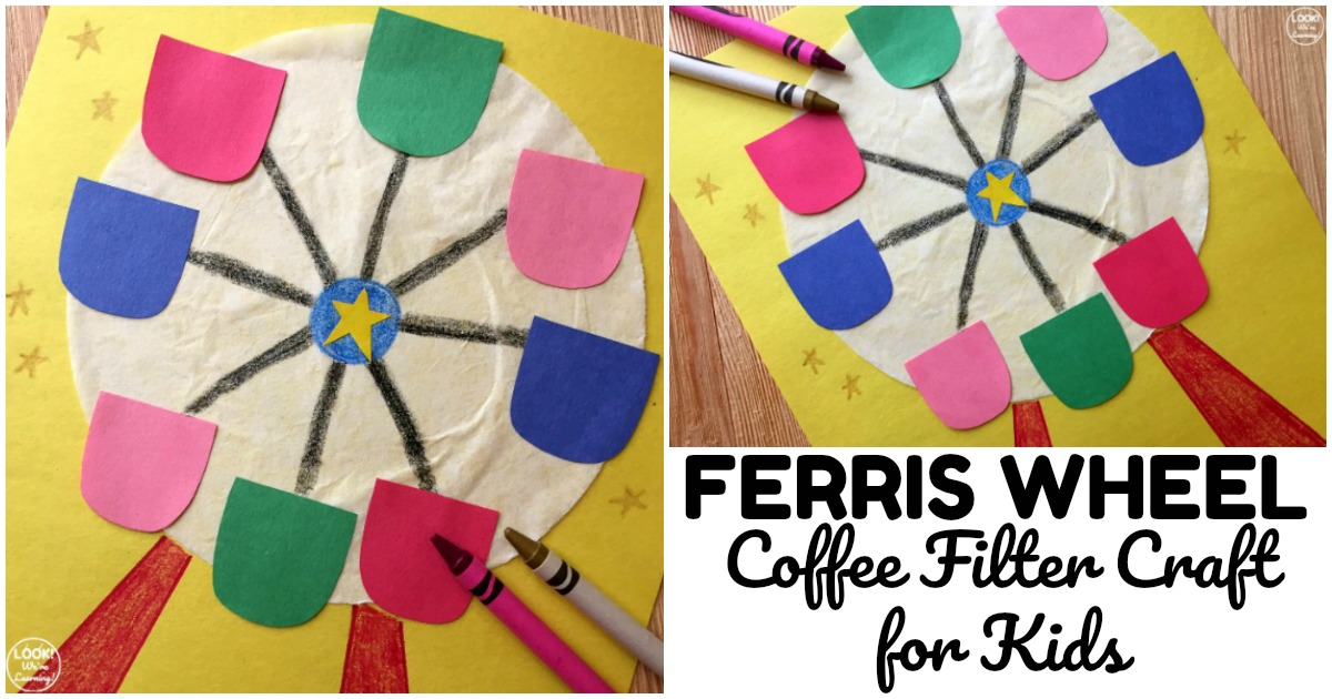 Easy Coffee Filter Ferris Wheel Craft For Kids Look We Re Learning