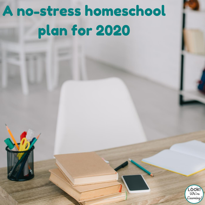 A no stress homeschool plan for 2020