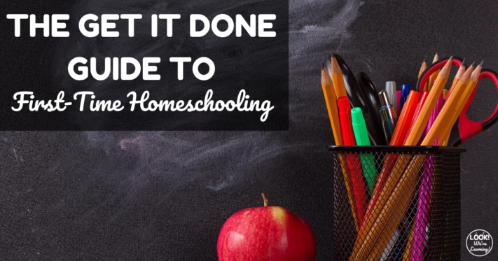 The Get It Done Guide to First Time Homeschooling