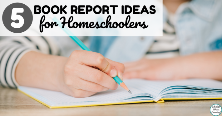 Fun Homeschool Book Report Ideas
